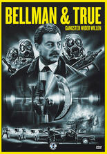 Bellman and True - Gangster wider Willen