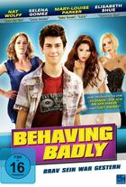 Behaving Badly - Brav sein war gestern Poster