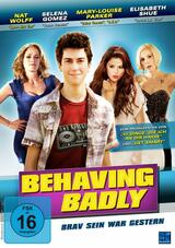 Behaving Badly - Brav sein war gestern - Poster