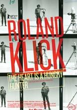 Roland Klick - The Heart Is a Hungry Hunter
