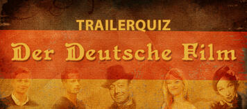 Der Deutsche Film im Trailerquiz