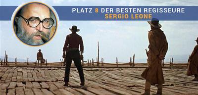 Beste Regisseure aller Zeiten - Platz 8: Sergio Leone
