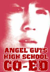Angel Guts: High School Coed