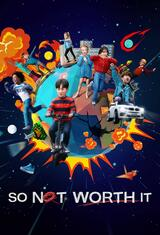 So Not Worth It - Poster