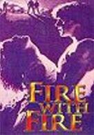 Fire with Fire - Verbotene Leidenschaft