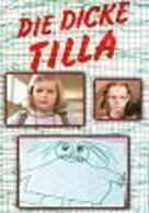 Die dicke Tilla