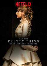 I Am the Pretty Thing That Lives in the House - Poster