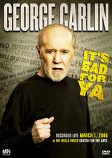 George Carlin... It's Bad for Ya! - Poster
