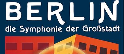 Berlin: Die Sinfonie der Großstadt.