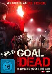Goal of the Dead - 11 Zombies müsst ihr sein