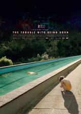 The Trouble with Being Born - Poster