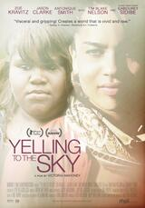Yelling To The Sky - Poster