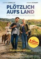 Plötzlich aufs Land - Eine Tierärztin im Burgund - Poster