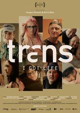 Trans - I got Life - Poster