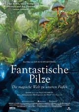 Fantastische Pilze - Die magische Welt zu unseren Füssen  - Poster