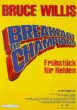Breakfast of Champions - Frühstück für Helden