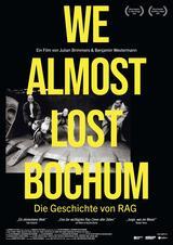 We Almost Lost Bochum - Die Geschichte von RAG - Poster