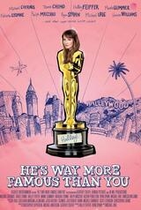 He's Way More Famous Than You - Poster
