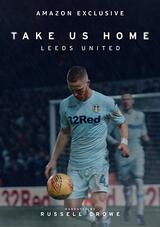 Take Us Home: Leeds United - Poster