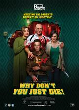 Why Don't You Just Die! - Poster