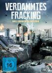 Verdammtes Fracking - Das Erdbeben-Inferno