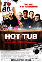 Hot Tub - Der Whirlpool... ist 'ne verdammte Zeitmaschine! Poster
