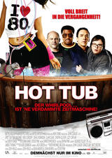 Hot Tub - Der Whirlpool... ist 'ne verdammte Zeitmaschine! - Poster
