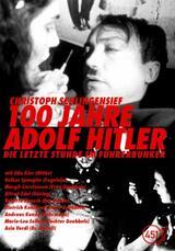 100 Jahre Adolf Hitler - Die letzte Stunde im Führerbunker - Poster