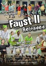 Faust II reloaded - Den lieb ich, der Unmögliches begehrt! - Poster