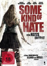 Some Kind of Hate: Von Hass erfüllt - Poster