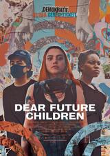 Dear Future Children - Poster