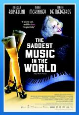 The Saddest Music in the World - Poster