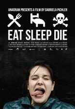 Eat, Sleep, Die
