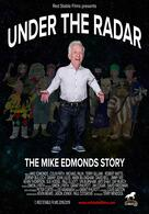 Under the Radar: The Mike Edmonds Story (The Extended Cut)