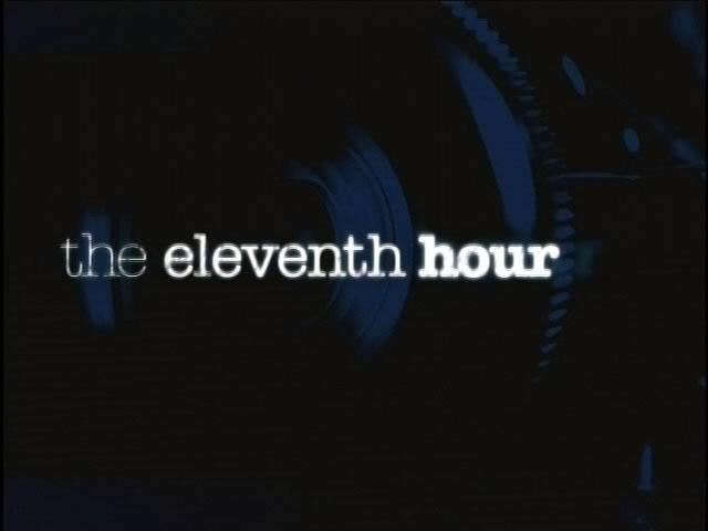 Eleventh Hour - Einsatz in letzter Sekunde