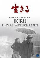Ikiru - Einmal wirklich leben