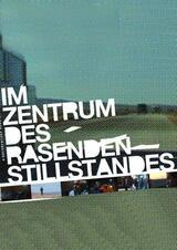 Im Zentrum des rasenden Stillstands - Poster