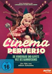 Cinema Perverso - Die wunderbare und kaputte Welt des Bahnhofskinos