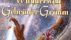 Die Wunderwelt Der Gebrüder Grimm
