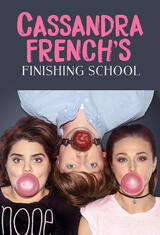 Cassandra French's Finishing School - Poster