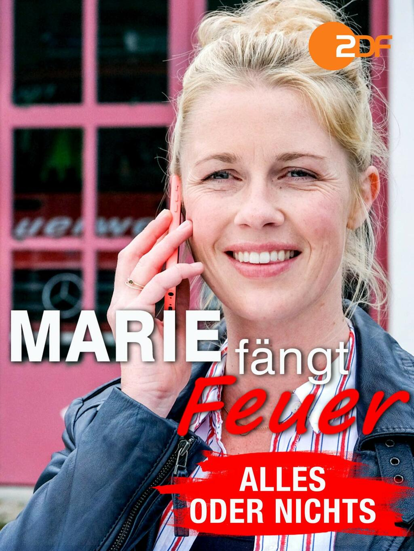 Marie fängt Feuer: Alles oder nichts