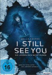 I Still See You - Sie lassen dich nicht ruhen Poster