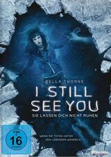 I Still See You - Sie lassen dich nicht ruhen - Poster