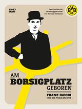 Am Borsigplatz geboren - Franz Jacobi und die Wiege des BVB - Poster
