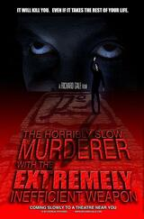The Horribly Slow Murderer with the Extremely Inefficient Weapon - Poster