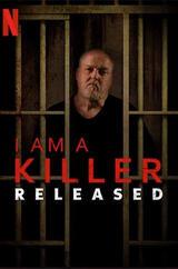 I Am A Killer: Released - Poster