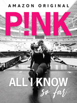 P!nk: All I Know So Far - Poster