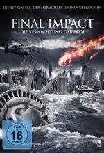 Final Impact - Die Vernichtung der Erde Poster