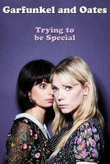 Garfunkel and Oates: Trying to Be Special - Poster