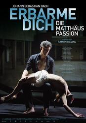 Erbarme dich! - Die Matthäus Passion Poster